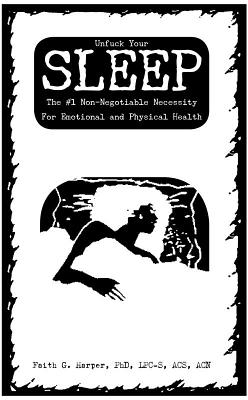 Unfuck Your Sleep: The #1 Non-Negotiable Necessity for Emotional and Physical Health Cover Image