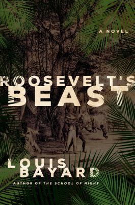 Roosevelt's Beast: A Novel Cover Image