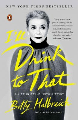 I'll Drink to That: A Life in Style, with a Twist Cover Image