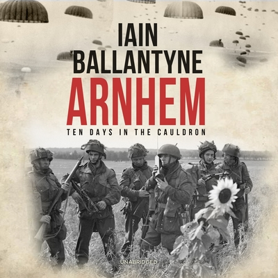 Arnhem: Ten Days in the Cauldron Cover Image
