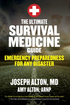 The Ultimate Survival Medicine Guide: Emergency Preparedness for ANY Disaster Cover Image