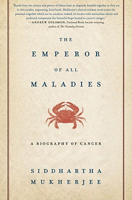 The Emperor of All Maladies: A Biography of Cancer Cover Image