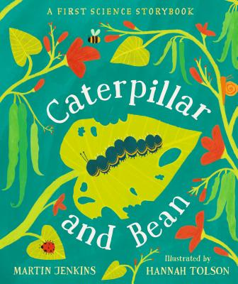 Caterpillar and Bean: A First Science Storybook Cover Image