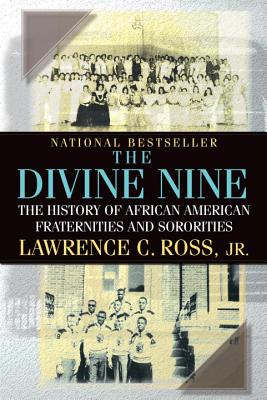 The Divine Nine: The History of African American Fraternities and Sororities Cover Image