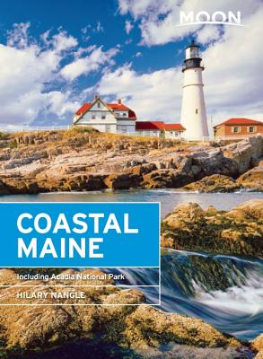 Moon Coastal Maine: Including Acadia National Park (Travel Guide) Cover Image