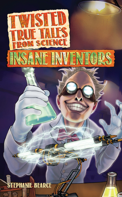 Cover for Twisted True Tales from Science