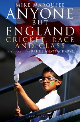 Anyone but England: Cricket, Race and Class Cover Image