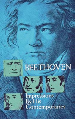 Beethoven: Impressions by His Contemporaries (Dover Books on Music) Cover Image