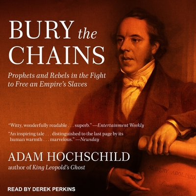 Bury the Chains: Prophets and Rebels in the Fight to Free an Empire's Slaves Cover Image