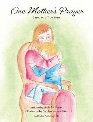 One Mother's Prayer: Based on a True Story Cover Image
