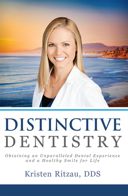 Distinctive Dentistry: Obtaining an Unparalleled Dental Experience and a Healthy Smile for Life Cover Image