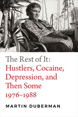The Rest of It: Hustlers, Cocaine, Depression, and Then Some, 1976-1988 Cover Image