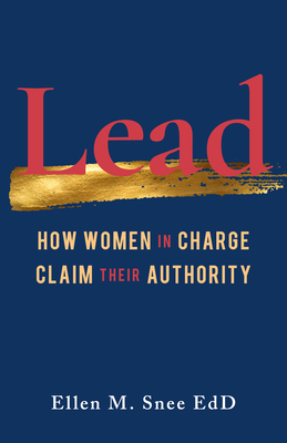 Lead: How Women in Charge Claim Their Authority Cover Image