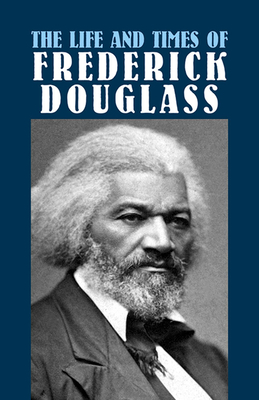 The Life and Times of Frederick Douglass Cover