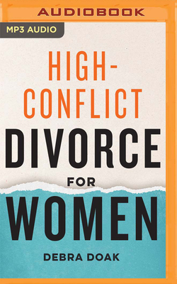 High-Conflict Divorce for Women: Your Guide to Coping Skills and Legal Strategies for All Stages of Divorce Cover Image