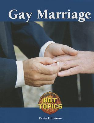 Gay Marriage (Hot Topics (Lucent)) Cover Image