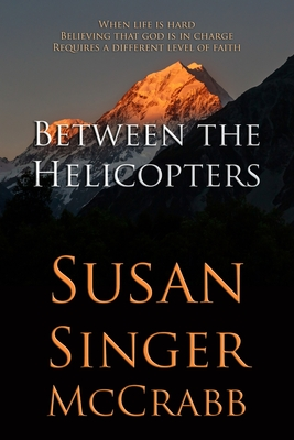 Between the Helicopters Cover Image