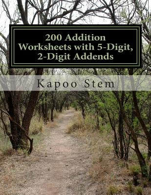 200 Addition Worksheets with 5-Digit, 2-Digit Addends: Math Practice Workbook Cover Image