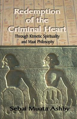 Redemption of The Criminal Heart Through Kemetic Spirituality Cover Image