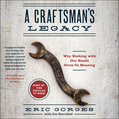 A Craftsman's Legacy: Why Working with Our Hands Gives Us Meaning Cover Image