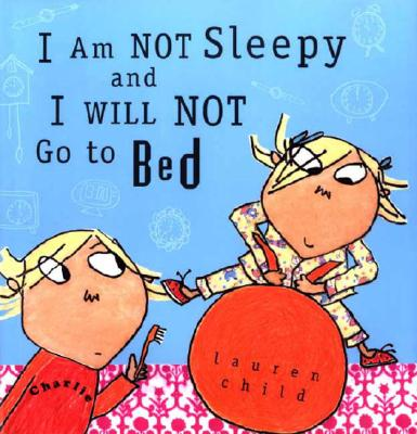 I Am Not Sleepy and I Will Not Go to Bed Cover