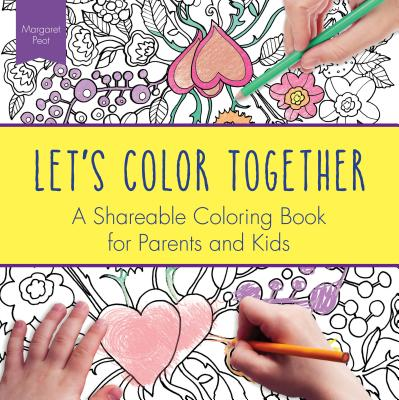 Let's Color Together: A Shareable Coloring Book for Parents and Kids (Adult Coloring Books) Cover Image