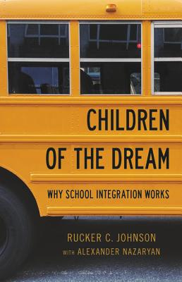 Children of the Dream: Why School Integration Works Cover Image