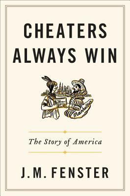 Cheaters Always Win: The Story of America Cover Image