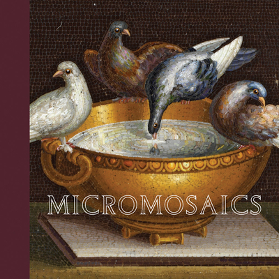 Micromosaics: Highlights from the Gilbert Collection Cover Image