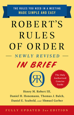 Robert's Rules of Order Newly Revised In Brief, 3rd edition Cover Image