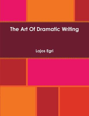 The Art of Dramatic Writing Cover Image