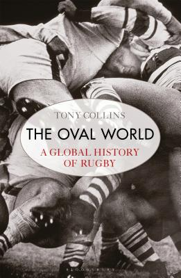 The Oval World: A Global History of Rugby Cover Image