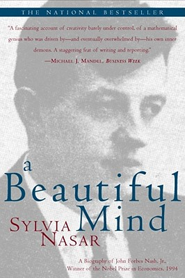 A Beautiful Mind: A Biography of John Forbes Nash, Jr., Winner of the Nobel Prize in Economics, 1994 Cover Image