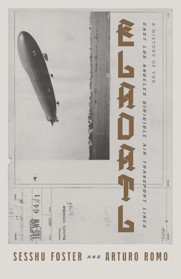 Eladatl: A History of the East Los Angeles Dirigible Air Transport Lines Cover Image