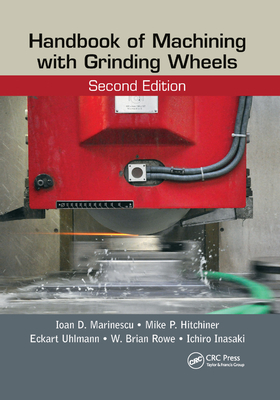 Handbook of Machining with Grinding Wheels, Second Edition Cover Image