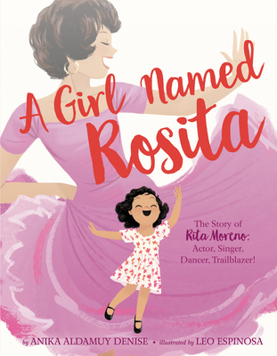 A Girl Named Rosita: The Story of Rita Moreno: Actor, Singer, Dancer, Trailblazer! Cover Image