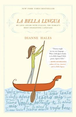 La Bella Lingua: My Love Affair with Italian, the World's Most Enchanting Language Cover Image