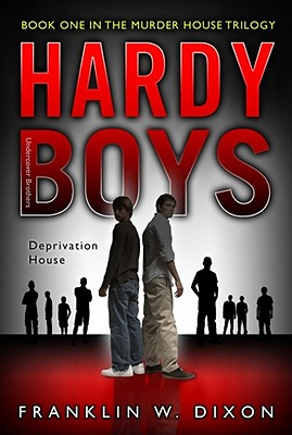 Deprivation House: Book One in the Murder House Trilogy (Hardy Boys (All New) Undercover Brothers #22) Cover Image