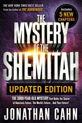 Mystery of the Shemitah Updated Edition: The 3,000-Year-Old Mystery That Holds the Secret of America's Future, the World's Future...and Your Future! Cover Image