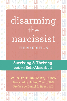 Disarming the Narcissist: Surviving and Thriving with the Self-Absorbed Cover Image