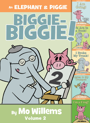 An Elephant & Piggie Biggie Volume 2! (An Elephant and Piggie Book) Cover Image