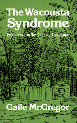 The Wacousta Syndrome: Explorations in the Canadian Langscape (Revised) Cover Image