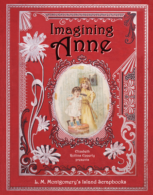Imagining Anne: L. M. Montgomery's Island Scrapbooks Cover Image