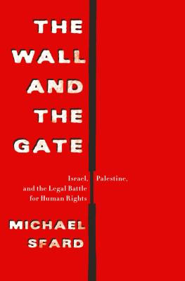 The Wall and the Gate: Israel, Palestine, and the Legal Battle for Human Rights Cover Image
