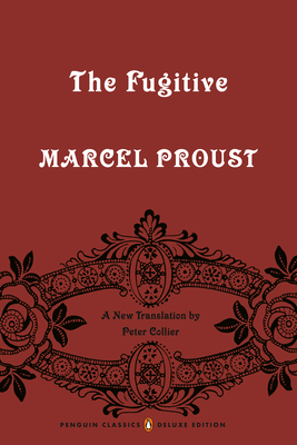 The Fugitive: In Search of Lost Time, Volume 6 (Penguin Classics Deluxe Edition) Cover Image
