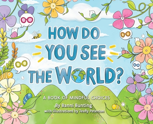 How Do You See the World?: A Book of Mindful Choices Cover Image