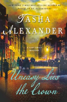 Uneasy Lies the Crown: A Lady Emily Mystery (Lady Emily Mysteries #13) Cover Image