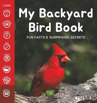 My Backyard Bird Book: Fun Facts & Surprising Secrets Cover Image