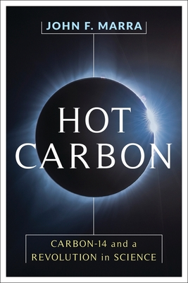 Hot Carbon - Carbon 14 and a revolution in science cover image