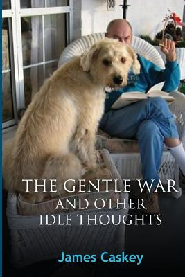 The Gentle War and Other Idle Thoughts Cover Image